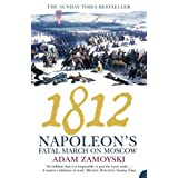 1812: Napoleon's Fatal March on Moscow by Zamoyski. Adam ( 2005 ) Paperback