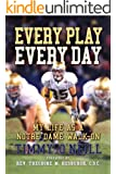 Every Play Every Day, My Life as a Notre Dame Walk-on