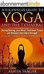 Yoga and Chakra: Yoga and The 7 Chakr...