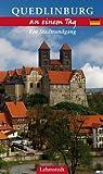 Quedlinburg an einem Tag: Ein Stadtrundgang