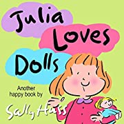 Children's Books: JULIA LOVES DOLLS (Adorable, Rhyming Bedtime Story/Picture Book for Beginner Readers About Sharing and Birthdays, Ages 2-8)