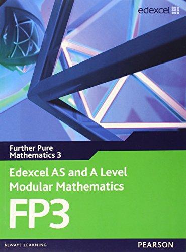 Edexcel AS and A Level Modular Mathematics Further Pure Mathematics 3 FP3 (Edexcel GCE Modular Maths)