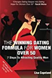 The Winning Dating Formula For Women Over 50: 7 Steps To Attracting Quality Men by Lisa Copeland (2013-10-07)