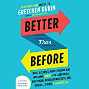 Better Than Before: Mastering the Habits of Our Everyday Lives | [Gretchen Rubin]