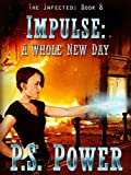 img - for Impulse: A Whole New Day (The Infected Book 8) book / textbook / text book