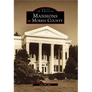 Mansions of Morris County (Images of America: New Jersey)