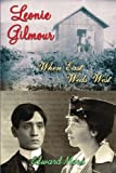 Leonie Gilmour: When East Weds West