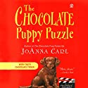 The Chocolate Puppy Puzzle: A Chocoholic Mysteries, Book 4 (       UNABRIDGED) by Joanna Carl Narrated by Teresa DeBerry