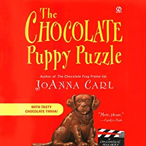 The Chocolate Puppy Puzzle: A Chocoholic Mysteries, Book 4 | [Joanna Carl]