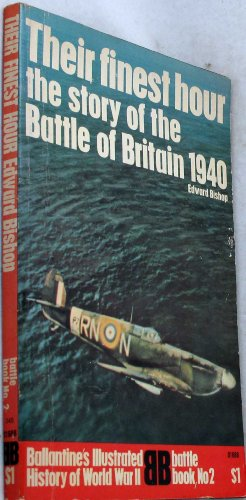 Their Finest Hour, the Story of the Battle of Britain 1940 (Ballantine's Illustrated History of World War II, Battle Book No. 2)