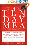 The Ten-Day MBA: A Step-By-Step Guide...
