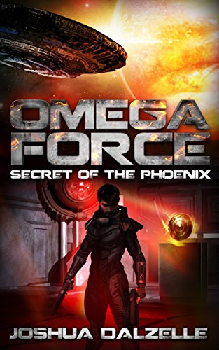 Book: Omega Force - Secret of the Phoenix (OF6) by Joshua Dalzelle