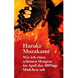 """Wie ich eines sch�nen Morgens im April das 100%ige M�dchen sahvon """"Haruki Murakami"""""""