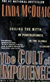 img - for The Cult of Impotence: Selling the Myth of Powerlessness in the Global Economy book / textbook / text book