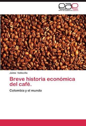 breve-historia-economica-del-cafe-colombia-y-el-mundo