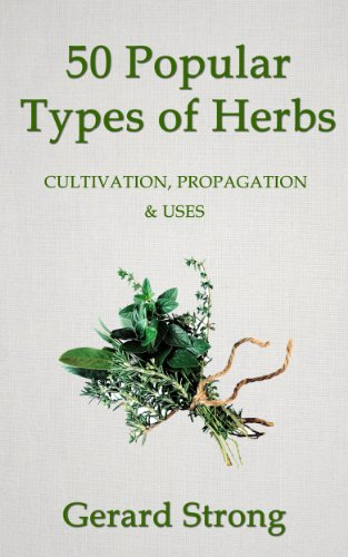 Free Kindle Book : 50 Popular Types of Herb (The Herb Books Book 2)