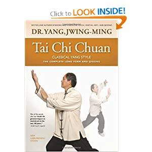 Tai Chi Chuan Classical Yang Style: The Complete Form Qigong [Paperback] — by Yang Jwing-Ming