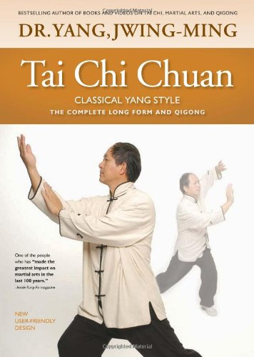 Tai Chi Chuan Classical Yang Style: the Complete Form and Qigong Paperback by Yang Jwing-Ming  (Author)