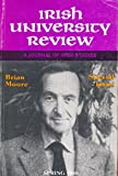 img - for Irish University Review : Moor's Maladies Belfast in the Mid 20th Century; The Resilient Realism of Brian Moore; The Religious Imagination of Brian Moore; Moore in Disneyland; Price of Freedom in a Secular World book / textbook / text book