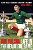 Bob Wilson Life in the Beautiful Game