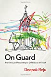 On Guard: Preventing and Responding to Child Abuse
