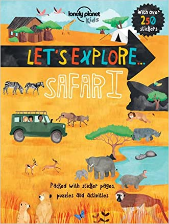Let's Explore... Safari (Lonely Planet Kids) written by Lonely Planet Kids