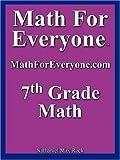 Math For Everyone: 7th Grade Math