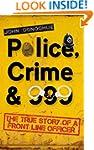Police, Crime & 999: The True Story o...
