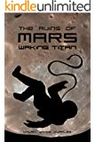 The Ruins of Mars: Waking Titan (The Ruins of Mars Trilogy Book 2)