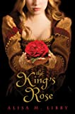 The King&#039;s Rose