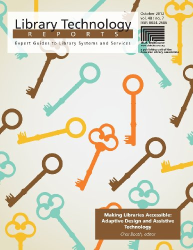 Making Libraries Accessible: Adaptive Design and Assistive Technology Library Technology Reports) PDF Download Free
