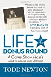 Life in the Bonus Round: A Game Show Host's Road to Success and Fulfillment