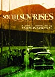South Sun Rises: A Bilingual Poetic Narriative of the Borderland