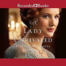 A Lady Unrivaled: Ladies of the Manor, Book 3 Audiobook by Roseanna M. White Narrated by Liz Pearce