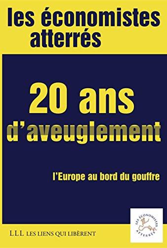 20 ans d'aveuglement: L'Europe au bord du gouffre