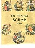 The Victorian Scrap Album