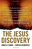 img - for The Jesus Discovery: The Resurrection Tomb that Reveals the Birth of Christianity book / textbook / text book