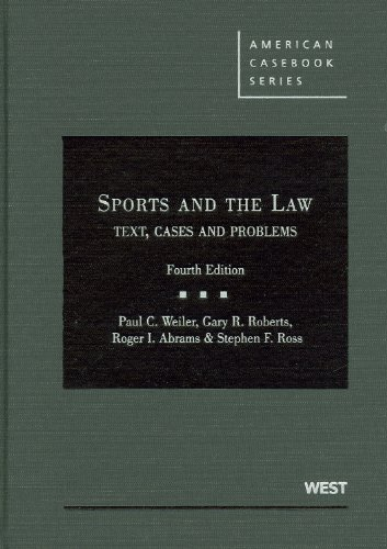 Weiler, Roberts, Abrams and Ross' Sports and the Law:...