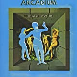 Breathe Awhile by Arcadium (2012-09-15)
