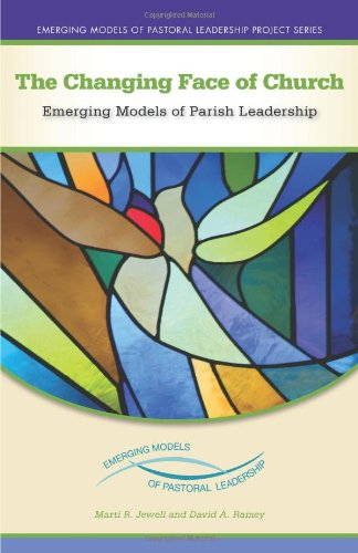 The Changing Face of Church: Emerging Models of Parish Leadership (Emerging Models of Pastoral Leadership): Marti R. Jewell DMin, David A. Ramey: 9780829426472: Amazon.com: Books