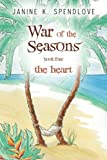 img - for War of the Seasons, Book Four: The Heart book / textbook / text book