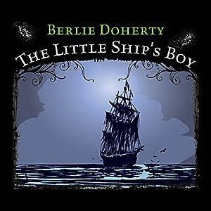 The Little Ship's Boy | [Berlie Doherty]