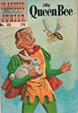 Classics Illustrated Junior Comic The Queen Bee No. 551 1958 (The Queen Bee No. 551)