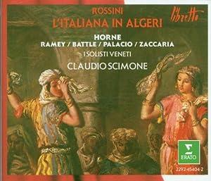 Rossini - L'Italiana in Algeri / Horne · Ramey · Battle · Palacio · Zaccaria · I Solisti Veneti · Scimone