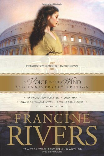 A Voice in the Wind (Mark of the Lion #1) by Francine Rivers