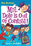 My Weird School Daze #1: Mrs. Dole Is Out of Control! (0061346071) by Gutman, Dan