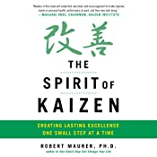 The Spirit of Kaizen: Creating Lasting Excellence One Small Step at a Time | [Bob Maurer, Leigh Ann Hirschman]
