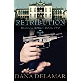 Retribution (Blood and Honor)di Dana Delamar