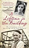 img - for Lifetime in the Building: The Extraordinary Story of May Savidge and the House She Moved book / textbook / text book