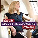 Get the Multi-Millionaire Mindset: Think Yourself Rich with Subliminal Messages Speech by  Subliminal Guru Narrated by  Subliminal Guru